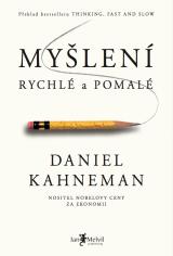 Myšlení, rychlé a pomalé - Thinking, Fast and Slow, Daniel Kahneman