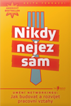 Nikdy nejez sám - Never Eat Alone: And Other Secrets to Success, One Relationship at a Time, Keith Ferrazzi