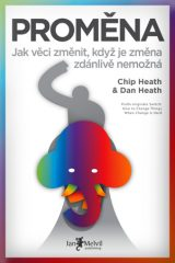 Proměna - Switch: How to Change Things When Change Is Hard, Chip Heath a Dan Heath