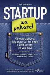 Startup za pakatel - The $100 Startup: Reinvent the Way You Make a Living, Do What You Love, and Create a New Future, Chris Guillebeau