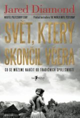 Svět, který skončil včera - The World Until Yesterday: What Can We Learn from Traditional Societies?, Jared Diamond