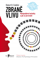 Zbraně vlivu - Influence: The Psychology of Persuasion, Robert B. Cialdini