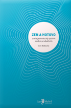 Zen a hotovo - Zen to Done: The Ultimate Simple Productivity System, Leo Babauta