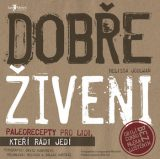 Dobře živeni - Well Fed: Paleo Recipes for People Who Love to Eat, Melissa Joulwan
