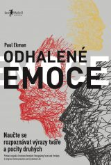 Odhalené emoce - Emotions Revealed: Recognizing Faces and Feelings to Improve Communication and Emotional Life, Paul Ekman