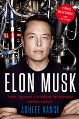 Elon Musk - Elon Musk: Tesla, SpaceX, and the Quest for a Fantastic Future, Ashlee Vance