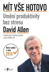 Mít vše hotovo (aktualizované vydání) - Getting Things Done: The Art of Stress-Free Productivity, David Allen