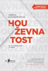 Houževnatost - Grit: The Power of Passion and Perseverance, Angela Duckworth