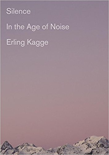 Radost z ticha - Silence In The Age of Noise, Erling Kagge