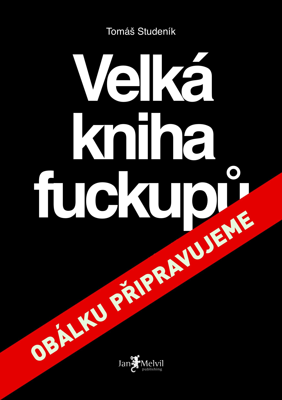 Velká kniha fuckupů, Tomáš Studeník