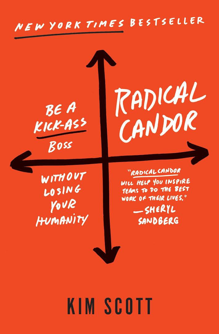 Radikální otevřenost - Be a Kick-Ass Boss Without Losing Your Humanity, Kim Scottová