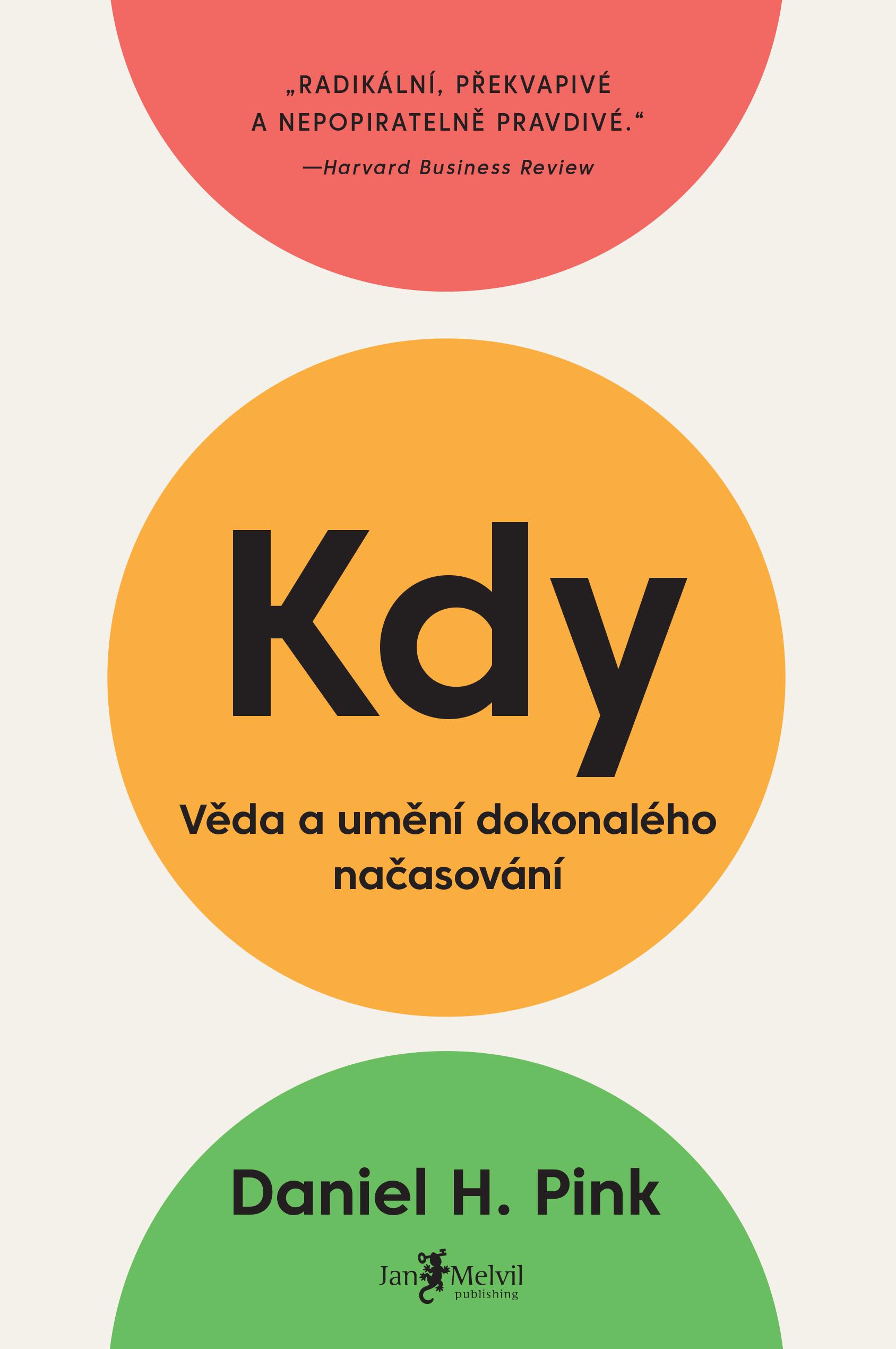 Kdy - When – The Scientific Secrets of Perfect Mind, Daniel H. Pink