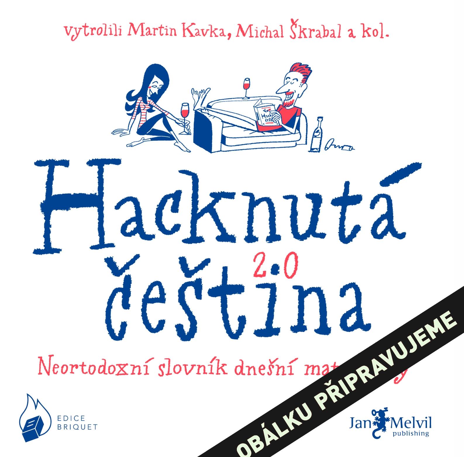 Hacknutá čeština, Martin Kavka & Michal Škrabal