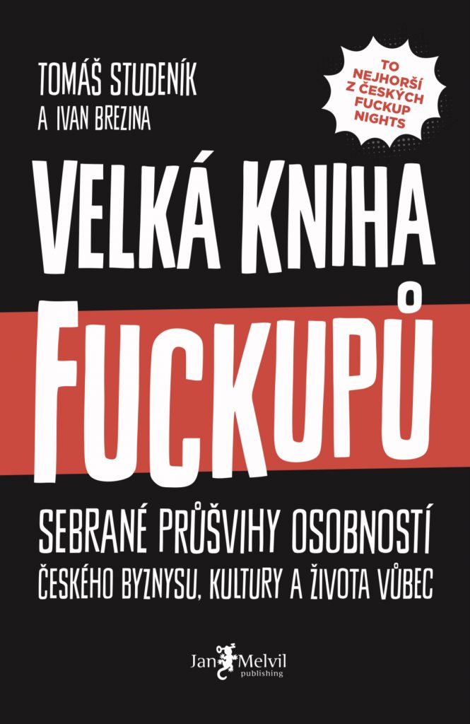 Velká kniha fuckupů, Tomáš Studeník & Ivan Brezina