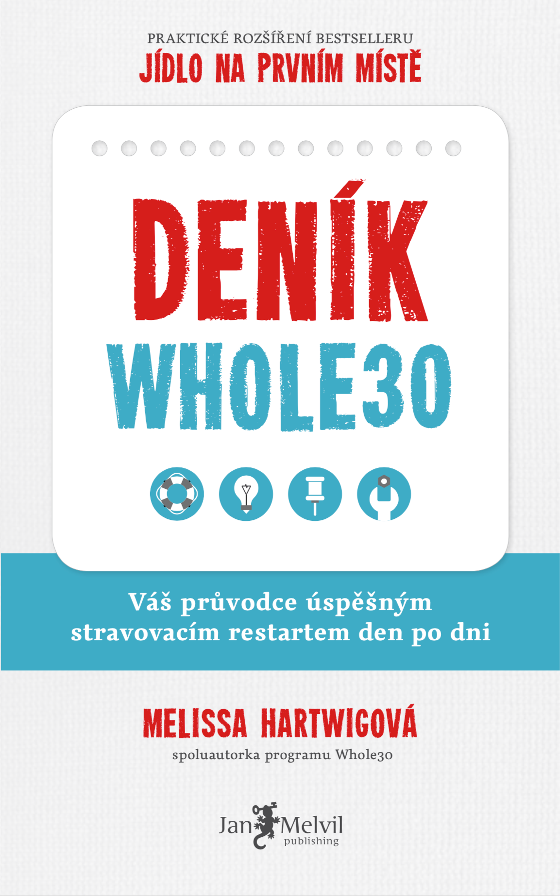 Deník Whole30 - The Whole30 Day by Day: Your Daily Guide to Whole30 Success, Melissa Hartwigová