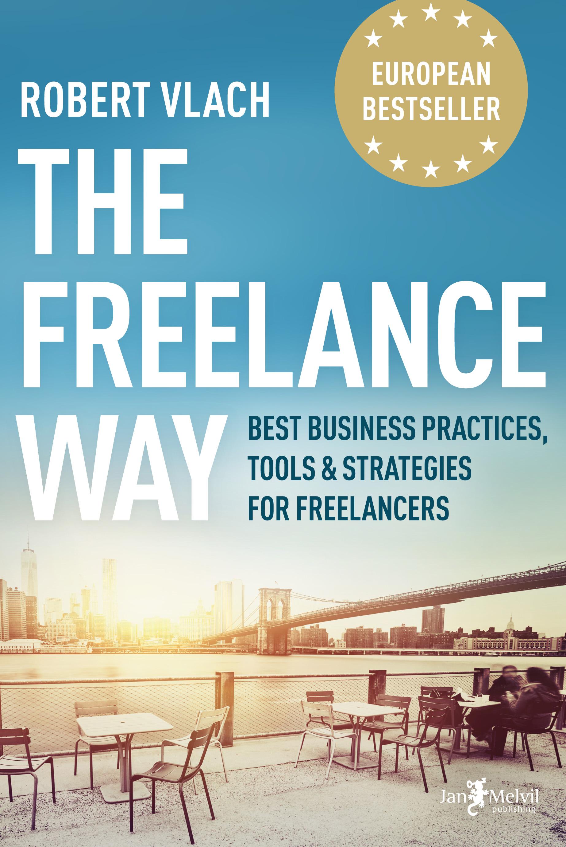 The Freelance Way - Na volné noze – podnikejte jako profesionálové, Robert Vlach