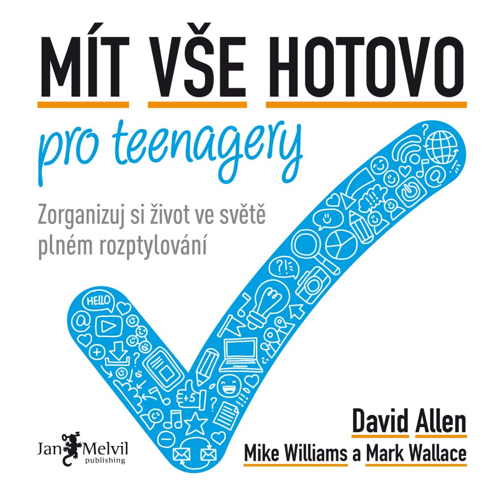 Mít vše hotovo pro teenagery - Take Control of Your Life in a Distracting World, David Allen