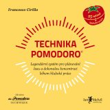 Technika Pomodoro - Pomodoro Technique – The Acclaimed Time-Management System That Has Transformed How We Work, Francesco Cirillo