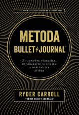 Metoda BulletJournal - The Bullet Journal Method: Track the Past, Order the Present, Design the Future, Ryder Carroll