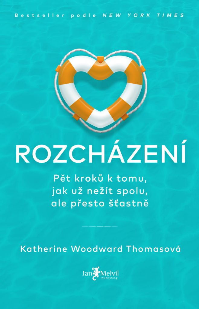 Rozcházení - Conscious Uncoupling: 5 Steps to Living Happily Even After, Katherine Woodward Thomasová