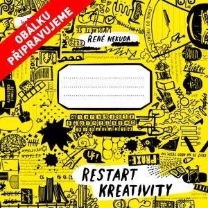 Restart kreativity, René Nekuda