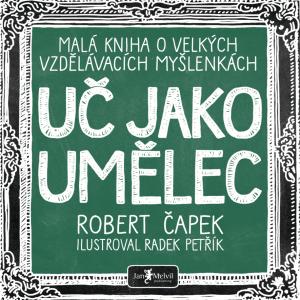 Uč jako umělec, Robert Čapek