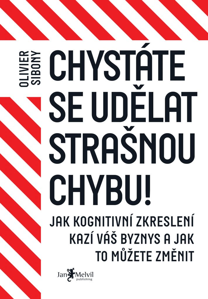Chystáte se udělat strašnou chybu! - YOU ARE ABOUT TO MAKE A TERRIBLE MISTAKE!, Olivier Sibony