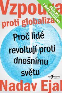 Vzpoura proti globalizaci - Revolt: The Worldwide Uprising Against Globalization, Nadav Ejal