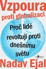 Vzpoura proti globalizaci - Revolt: The Worldwide Uprising Against Globalization, Nadav Ejal