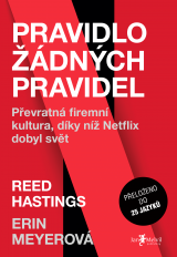 Pravidlo žádných pravidel - No Rules Rules: Netflix and the Culture of Reinvention, Reed Hastings & Erin Meyer
