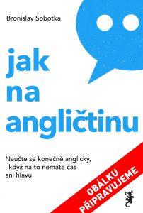 Zamilujte se do angličtiny, Bronislav Sobotka