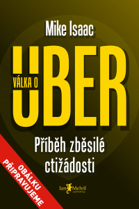 Válka o Uber - Super Pumped: The Battle for Uber, Mike Isaac
