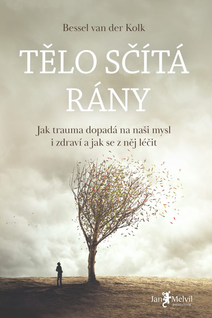 Tělo sčítá rány - The Body Keeps the Score: Brain, Mind, and Body in the Healing of Trauma, Bessel van der Kolk