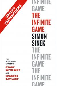 Nekonečná hra - The Infinite Game, Simon Sinek